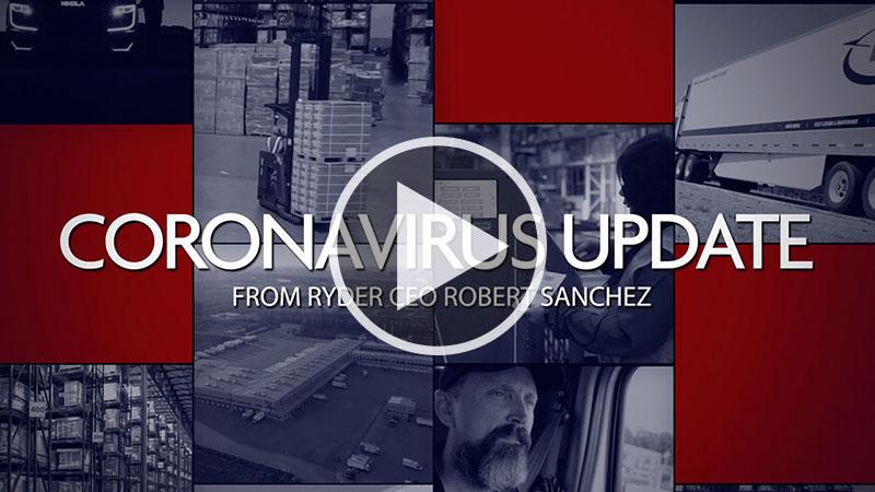 Coronavirus Update from Ryder CEO Robert Sanchez Video - Click Here